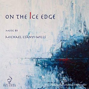 Release of On the Ice Edge with Air Edel records | Michael Csanyi Wills